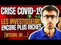 CRISE DU COVID19 : LES INVESTISSEURS ENCORE PLUS RICHES ! (Bitcoin, or, actions…)