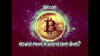 BITCOIN (336) Bitcoin: Wat moet ik vooral niet doen?