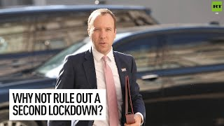 Why would Matt Hancock not rule out a second lockdown?