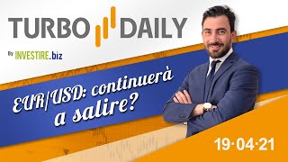 EUR/USD Turbo Daily 19.04.2021 - EUR/USD: continuerà a salire?