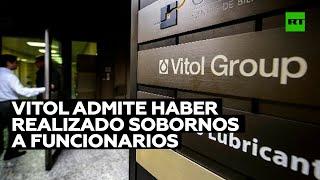 La empresa Vitol admite haber realizado sobornos a funcionarios en Brasil, Ecuador y México