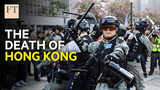 Why Beijing's security law could lead to the death of Hong Kong