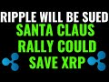 Ripple XRP Santa Claus rally EXPLAINED [COULD SAVE XRP FROM FALLING LOWER]
