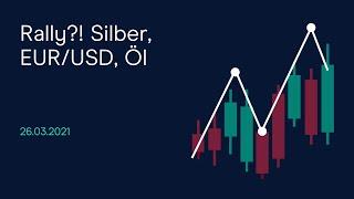 EUR/USD Rally?! Silber, EUR/USD, Öl (CMC BBQ 26.03.21)