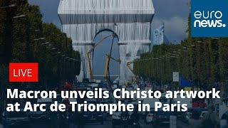 Watch live: Macron unveils Christo artwork at Arc de Triomphe in Paris