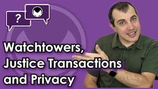 BITCOIN Bitcoin Q&A: Watchtowers, Justice Transactions and Privacy