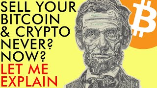 BITCOIN SELL YOUR BITCOIN & CRYPTO NOW? SOON? NEVER? Let Me Explain