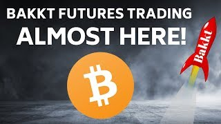 Bitcoin BAKKT Bitcoin Futures Contracts Are Almost Here! - Today's Crypto News