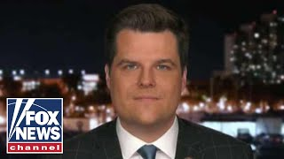 Rep. Matt Gaetz on Democrats' push for more government control, Andrew McCabe's claims