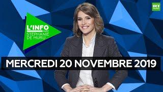L'Info avec Stéphanie De Muru - Mercredi 20 novembre 2019