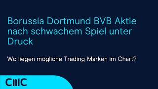BORUSSIA DORTMUND Borussia Dortmund BVB Aktie nach schwachem Spiel unter Druck