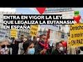 Entra en vigor la ley que legaliza la eutanasia en España