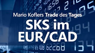 EUR/CAD Trade des Tages - SKS-Formation im EUR/CAD