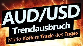 AUD/USD Trade des Tages - Trend-Ausbruch im AUD/USD
