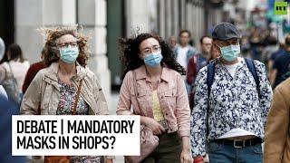 Debate | Should we adopt mandatory face masks for shops?