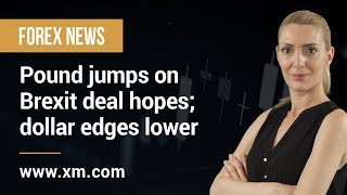 Forex News: 20/09/2019 - Pound jumps on Brexit deal hopes; dollar edges lower