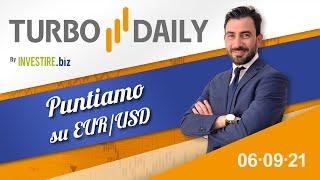 EUR/USD Turbo Daily 06.09.2021 - Puntiamo su EUR/USD