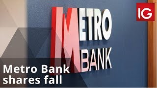 METRO BANK PLC ORD Metro Bank shares fall after needing a capital injection