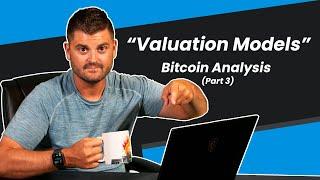 BITCOIN Bitcoin Valuation Models - Fundamental Analysis (Part 3)