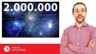 DUE MILIONI di visualizzazioni per il mio canale YouTube!