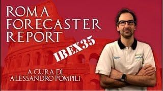IBEX35 INDEX Roma Forecaster Report - Previsione IBEX35 - 15/12/17