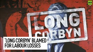 Media blames 'Long Corbyn' for Labour election losses