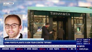 LVMH Edouard Waels (Bignon Lebray): LVMH porte plainte à son tour contre Tiffany