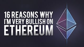 ETHEREUM Ethereum (ETH): 16 Reasons Why I'm VERY BULLISH!