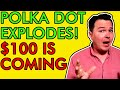 Polka Dot Cryptocurrency Explodes!!! Why I Believe $100 Is Coming!!!