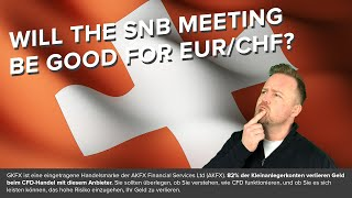 EUR/CHF Will the SNB meeting be good for EUR/CHF?