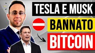 BITCOIN Tesla ed Elon Musk bannano Bitcoin