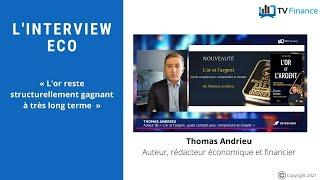 GOLD - USD Thomas Andrieu : « L'or reste structurellement gagnant à très long terme »