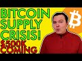 WOW! BITCOIN INSANE SUPPLY SHOCK HAPPENING! BUY BEFORE ITS TOO LATE! [$500,000 Price Prediction]