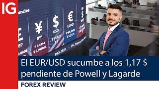 EUR/USD El EUR/USD sucumbe a los 1,17 dólares pendiente de Powell y Lagarde | Forex Review