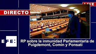 🔴📡 RP sobre la inmunidad Parlamentaria de Puigdemont, Comin y Ponsatí