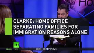 Clarke: Home Office separating families for immigration reasons alone