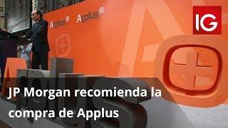 APPLUS SERVICES JP Morgan recomienda la compra de Applus: ¿es el momento?