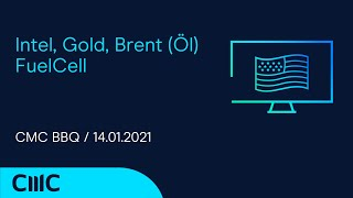 INTEL CORP. Intel, Gold, Brent (Öl) FuelCell ( CMC BBQ 13.01.21)