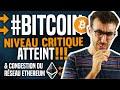 BITCOIN : Niveau critique atteint ! (+ congestion du réseau Ethereum)