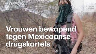 Vrouwen gaan gewapende strijd aan met Mexicaans drugskartel