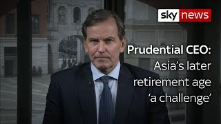 "PRUDENTIAL ORD 5P Group Chief Executive for Prudential: Asia's later retirement age ""a challenge"""