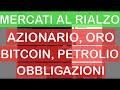 Mercati al RIALZO grazie agli Stimoli Monetari e Fiscali delle Banche Centrali
