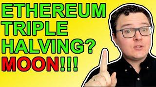 ETHEREUM Ethereum Triple Halving Will MOON ETH!!!