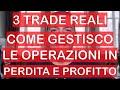 Gestione dei Trade in Profitto e in Perdita: 3 Esempi Reali (Forex e Materie Prime)