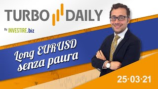 EUR/USD Turbo Daily 25.03.2021 - Long EURUSD senza paura