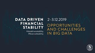 Data Driven Financial Stability: Opportunities and Challenges in Big Data 2–3 December 2019