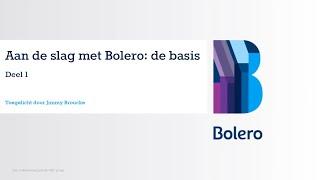 Aan de slag met Bolero: de basis (deel 1)