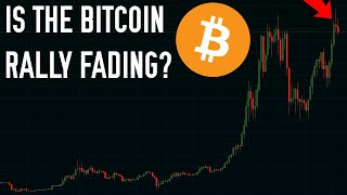 BITCOIN Is The Bitcoin Rally Fading? ⚠   Here's What You Need To Know