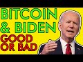 WILL BIDEN BE GOOD OR BAD FOR BITCOIN?