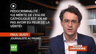 IDI #IDI - Pédocriminalité : «Le mérite de l'Eglise catholique est de ne pas avoir eu peur de la vérité»